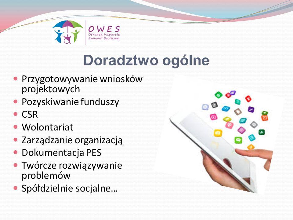 Doradztwo ogólne Przygotowywanie wniosków projektowych Pozyskiwanie funduszy CSR Wolontariat Zarządzanie organizacją Dokumentacja PES Twórcze rozwiązy