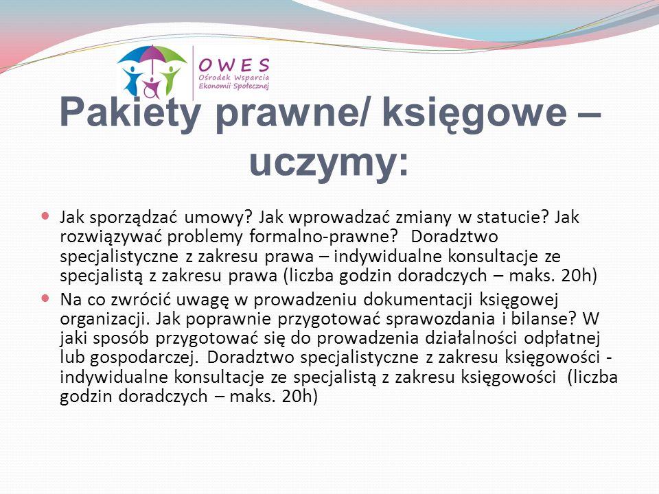 Pakiety prawne/ księgowe – uczymy: Jak sporządzać umowy? Jak wprowadzać zmiany w statucie? Jak rozwiązywać problemy formalno-prawne? Doradztwo specjal
