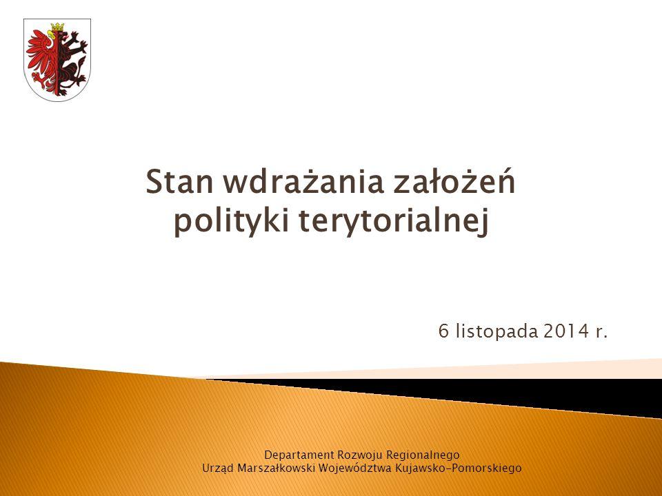 Stan wdrażania założeń polityki terytorialnej 6 listopada 2014 r.