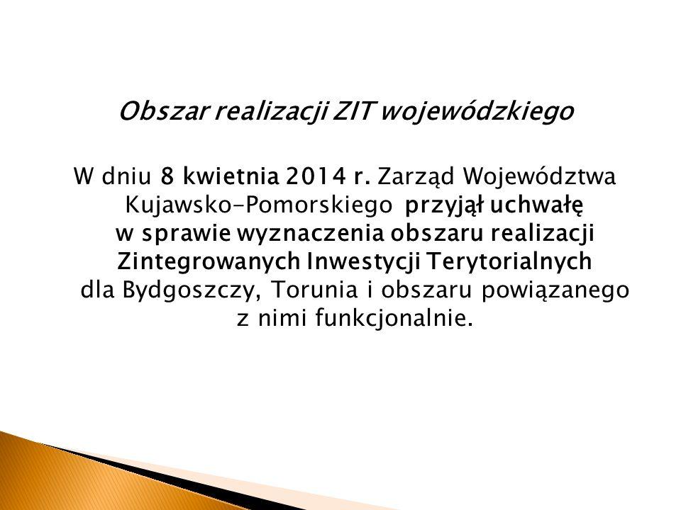 Obszar realizacji ZIT wojewódzkiego W dniu 8 kwietnia 2014 r.