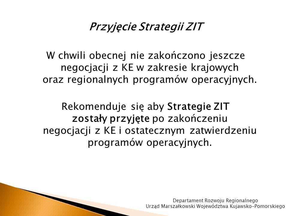 Przyjęcie Strategii ZIT W chwili obecnej nie zakończono jeszcze negocjacji z KE w zakresie krajowych oraz regionalnych programów operacyjnych.