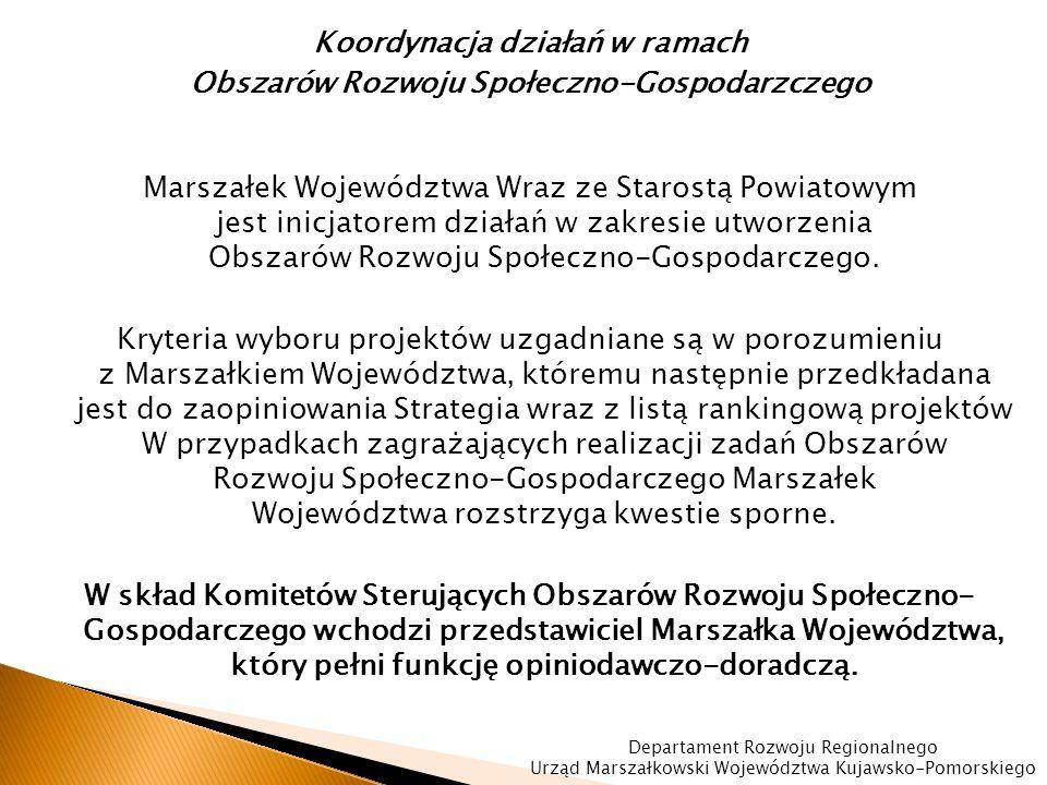 Koordynacja działań w ramach Obszarów Rozwoju Społeczno-Gospodarzczego Marszałek Województwa Wraz ze Starostą Powiatowym jest inicjatorem działań w zakresie utworzenia Obszarów Rozwoju Społeczno-Gospodarczego.