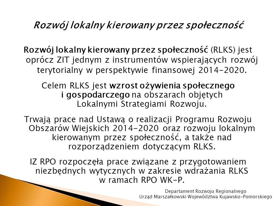 Rozwój lokalny kierowany przez społeczność Rozwój lokalny kierowany przez społeczność (RLKS) jest oprócz ZIT jednym z instrumentów wspierających rozwój terytorialny w perspektywie finansowej 2014-2020.