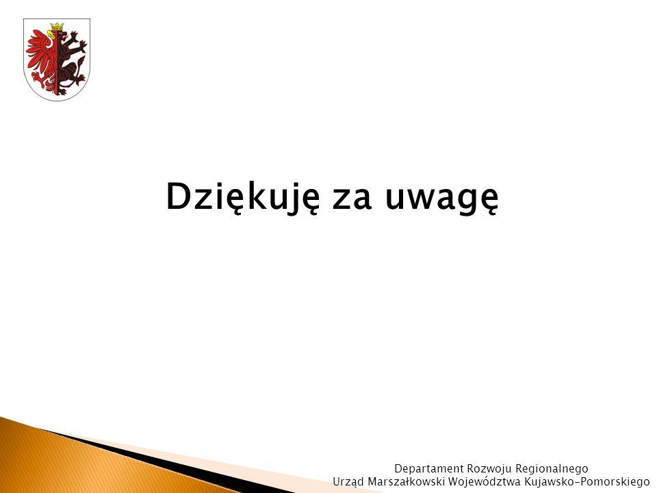 Dziękuję za uwagę Departament Rozwoju Regionalnego Urząd Marszałkowski Województwa Kujawsko-Pomorskiego