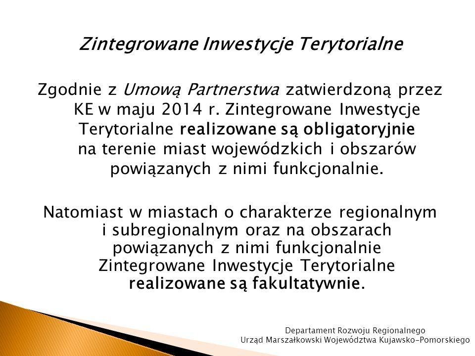 Zintegrowane Inwestycje Terytorialne Zgodnie z Umową Partnerstwa zatwierdzoną przez KE w maju 2014 r.