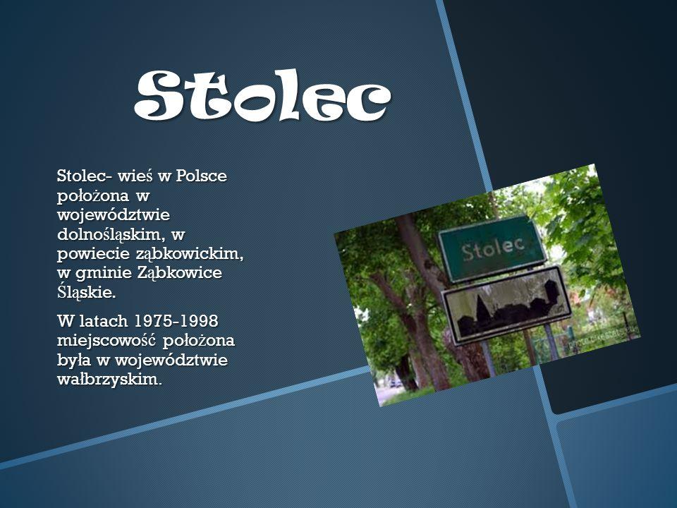Stolec Stolec- wie ś w Polsce po ł o ż ona w województwie dolno ś l ą skim, w powiecie z ą bkowickim, w gminie Z ą bkowice Ś l ą skie.
