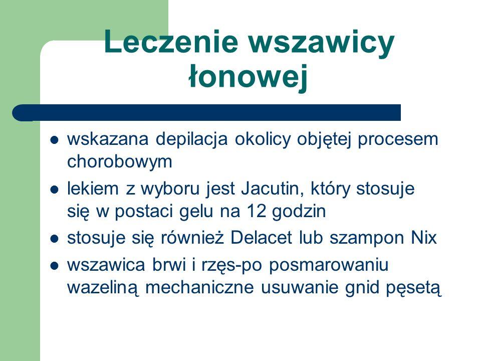 Leczenie wszawicy łonowej wskazana depilacja okolicy objętej procesem chorobowym lekiem z wyboru jest Jacutin, który stosuje się w postaci gelu na 12