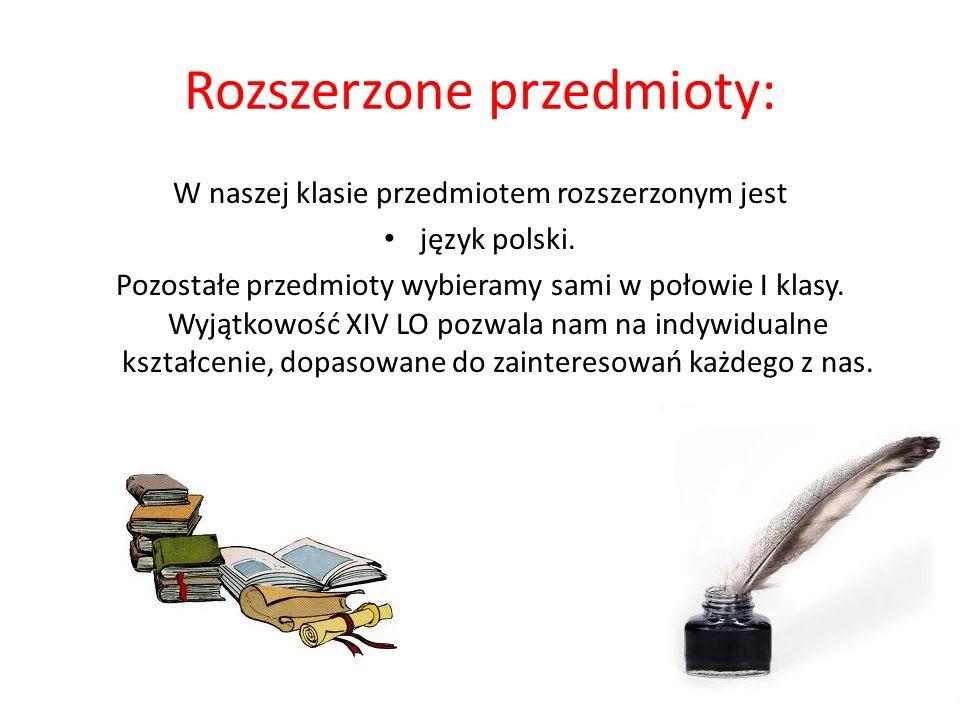 Rozszerzone przedmioty: W naszej klasie przedmiotem rozszerzonym jest język polski.