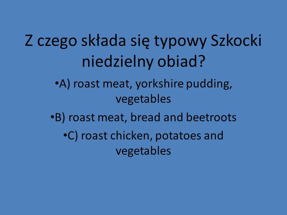 Z czego składa się typowy Szkocki niedzielny obiad.