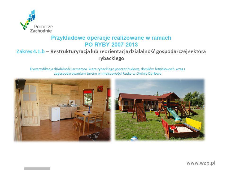 www.wzp.p l Dywersyfikacja działalności armatora kutra rybackiego poprzez budowę domków letniskowych wraz z zagospodarowaniem terenu w miejscowości Ru