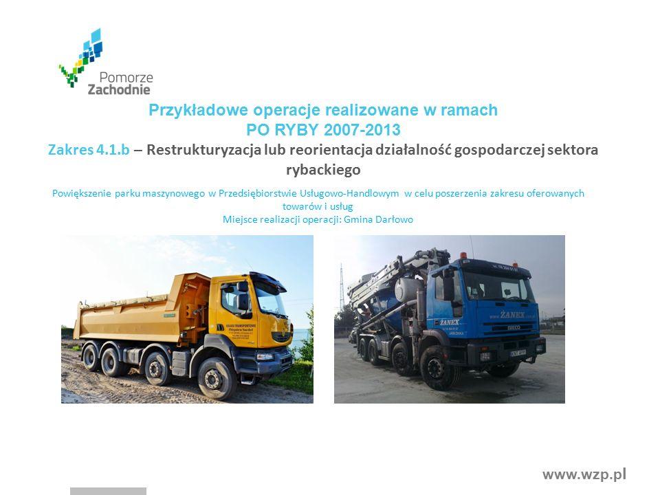 www.wzp.p l Powiększenie parku maszynowego w Przedsiębiorstwie Usługowo-Handlowym w celu poszerzenia zakresu oferowanych towarów i usług Miejsce reali