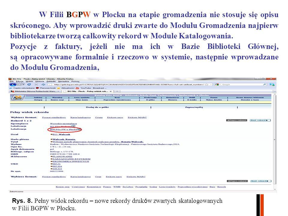 BGPW W Filii BGPW w Płocku na etapie gromadzenia nie stosuje się opisu skróconego.