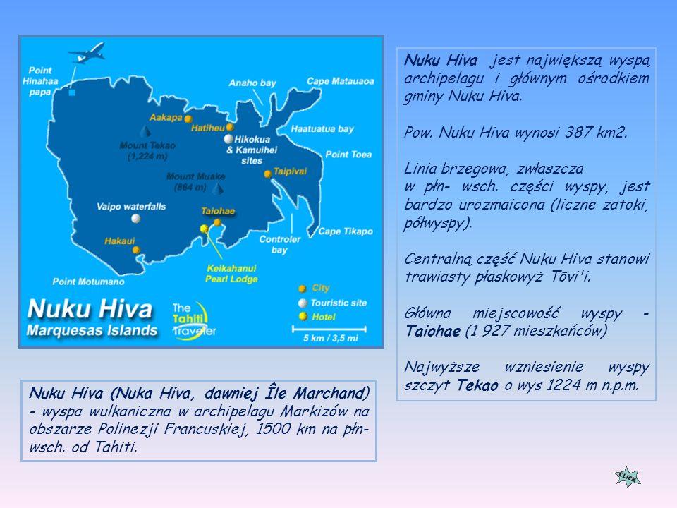 Nuku Hiva jest największą wyspą archipelagu i głównym ośrodkiem gminy Nuku Hiva.