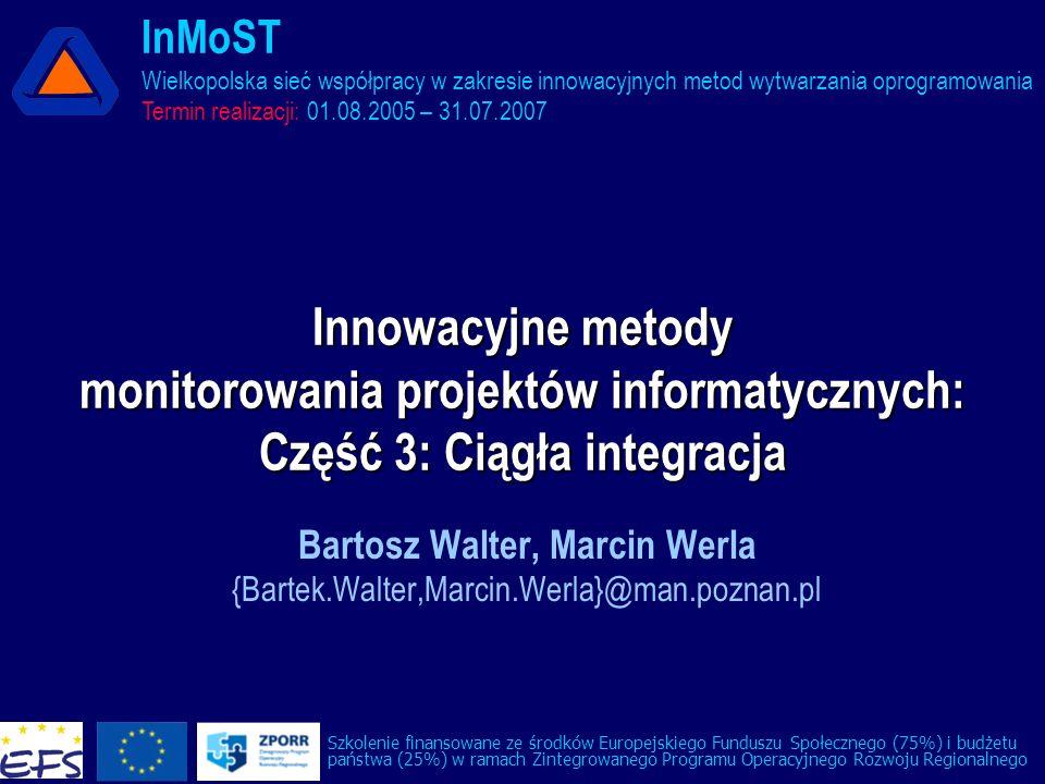 InMoST Wielkopolska sieć współpracy w zakresie innowacyjnych metod wytwarzania oprogramowania Termin realizacji: 01.08.2005 – 31.07.2007 Innowacyjne m