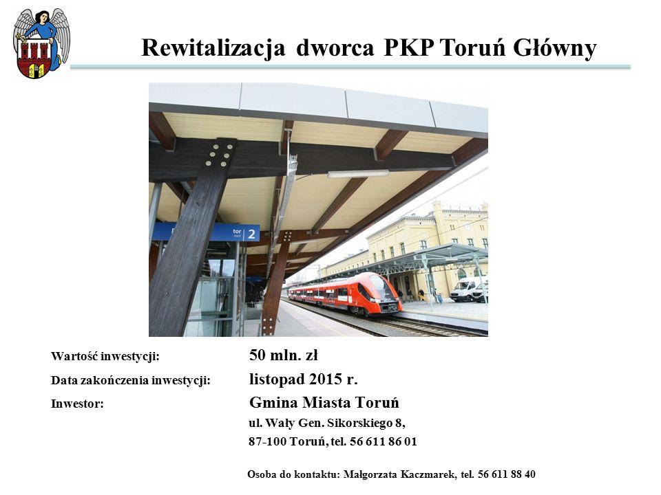 Wartość inwestycji: 50 mln. zł Data zakończenia inwestycji: listopad 2015 r.