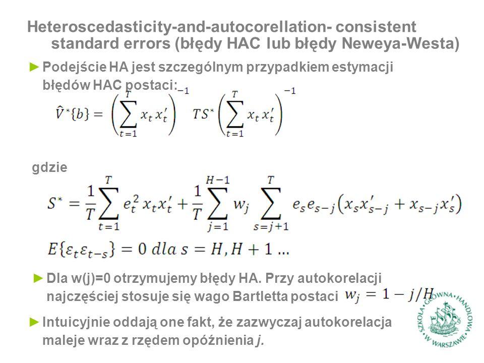 Heteroscedasticity-and-autocorellation- consistent standard errors (błędy HAC lub błędy Neweya-Westa) ►Podejście HA jest szczególnym przypadkiem estymacji błędów HAC postaci: gdzie ►Dla w(j)=0 otrzymujemy błędy HA.