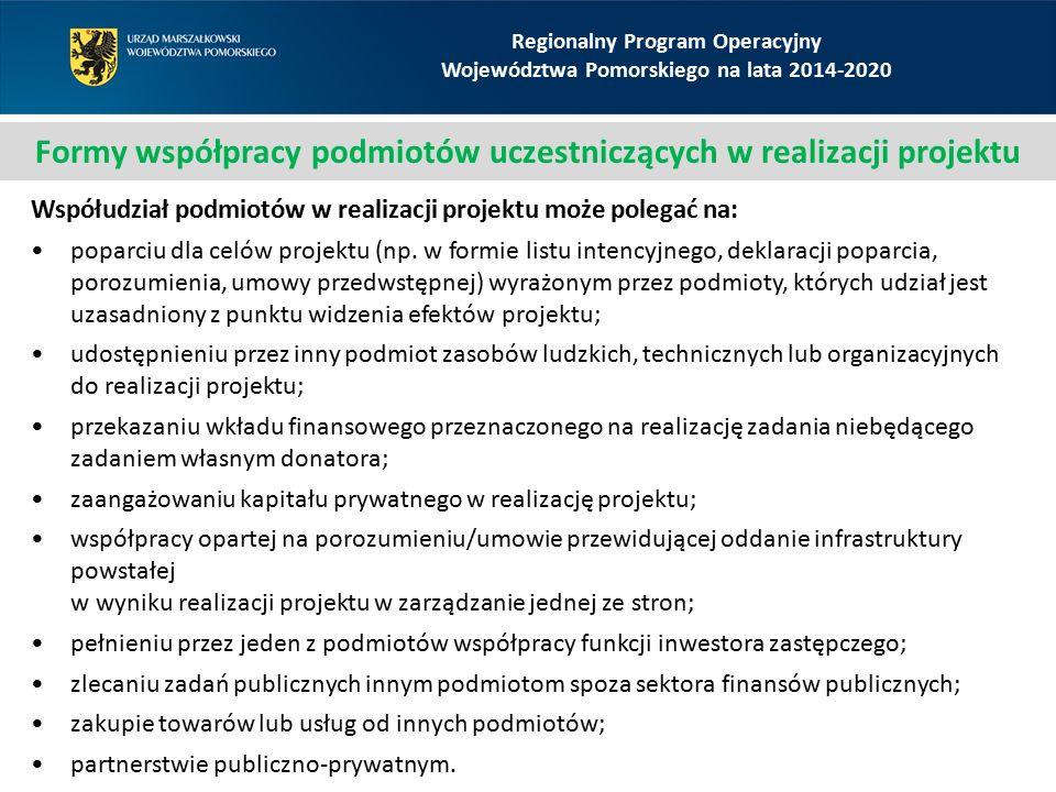 Regionalny Program Operacyjny Województwa Pomorskiego na lata 2014-2020 Formy współpracy podmiotów uczestniczących w realizacji projektu Współudział p