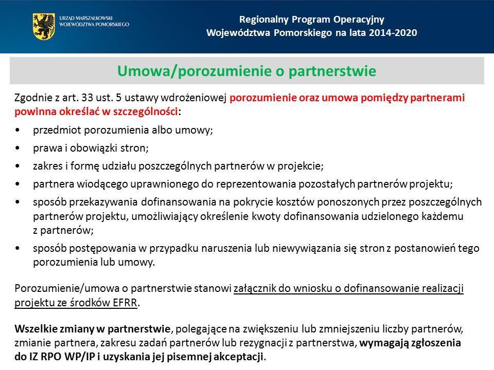 Regionalny Program Operacyjny Województwa Pomorskiego na lata 2014-2020 Umowa/porozumienie o partnerstwie Zgodnie z art.