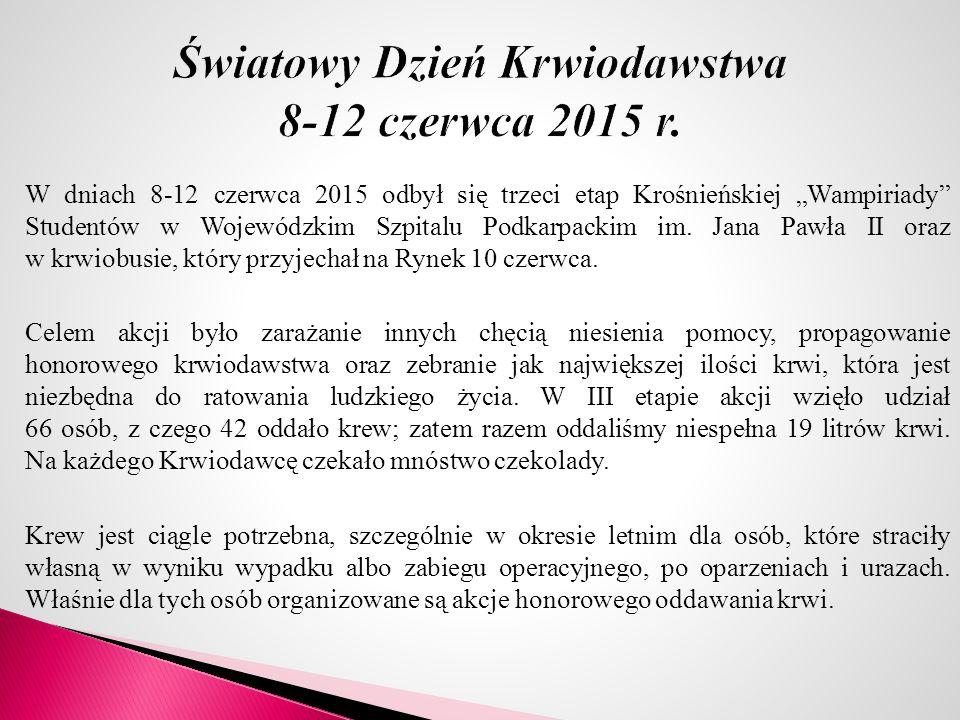 """W dniach 8-12 czerwca 2015 odbył się trzeci etap Krośnieńskiej """"Wampiriady"""" Studentów w Wojewódzkim Szpitalu Podkarpackim im. Jana Pawła II oraz w krw"""