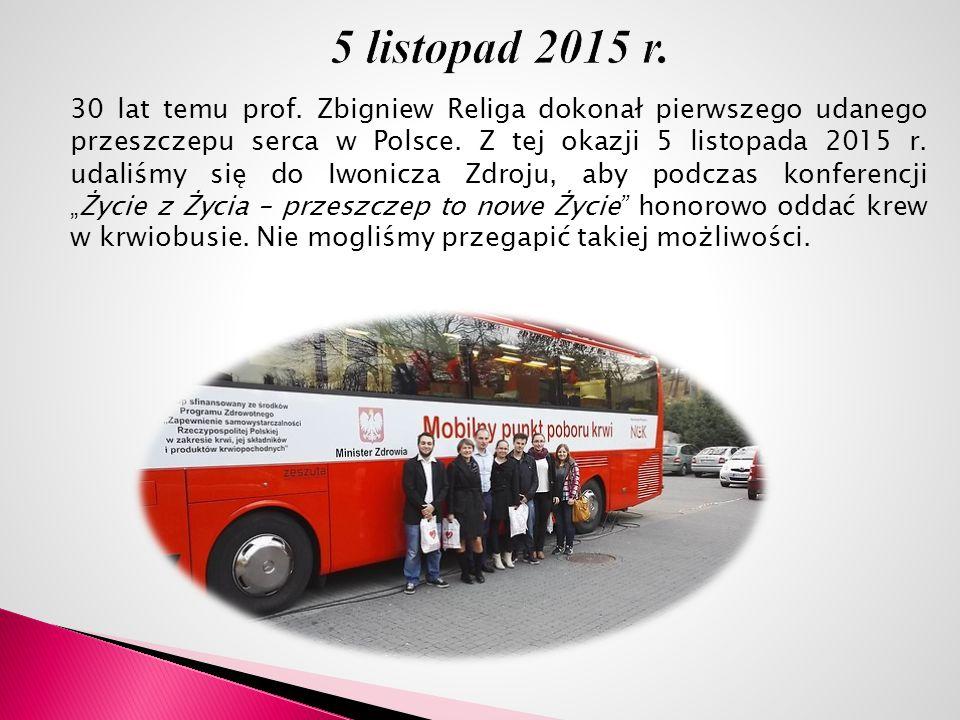 30 lat temu prof. Zbigniew Religa dokonał pierwszego udanego przeszczepu serca w Polsce. Z tej okazji 5 listopada 2015 r. udaliśmy się do Iwonicza Zdr