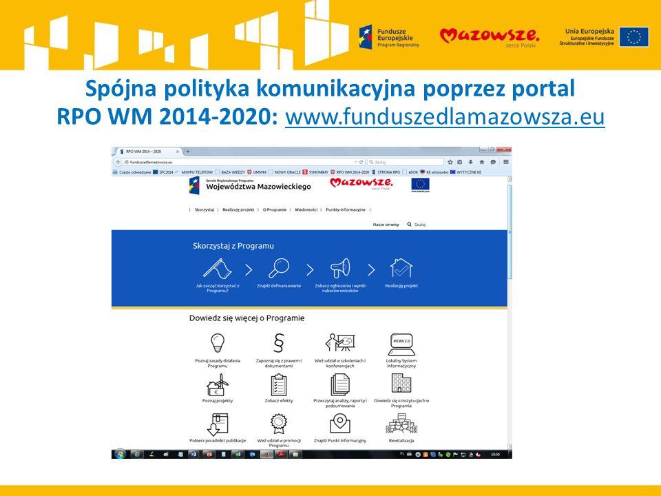 Spójna polityka komunikacyjna poprzez portal RPO WM 2014-2020: www.funduszedlamazowsza.eu