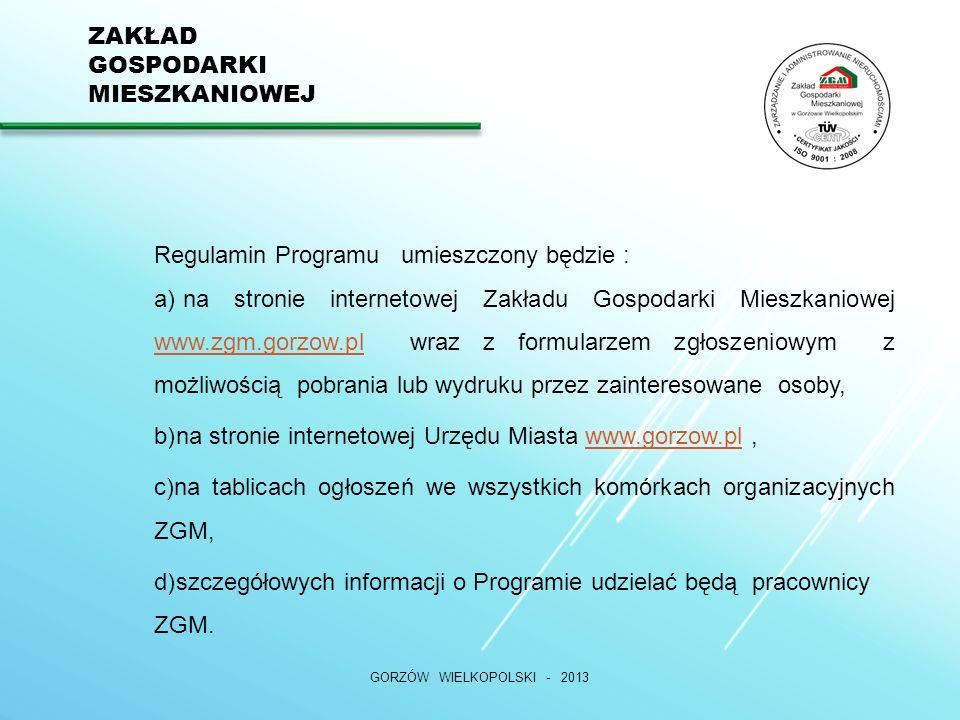 ZAKŁAD GOSPODARKI MIESZKANIOWEJ GORZÓW WIELKOPOLSKI - 2013 Wdrożenie Programu Realizacji Świadczeń Wzajemnych leży w interesie publicznym i przyczyni się do : 1)przyspieszenia spłaty należności pieniężnych wobec Miasta Gorzów Wlkp.