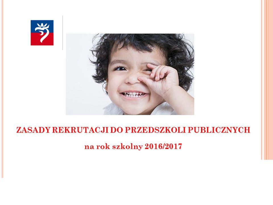 ZASADY REKRUTACJI DO PRZEDSZKOLI PUBLICZNYCH na rok szkolny 2016/2017