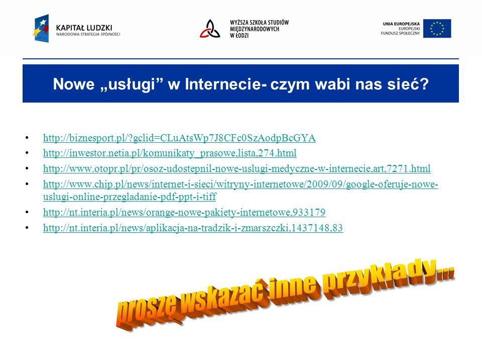 """Nowe """"usługi w Internecie- czym wabi nas sieć."""