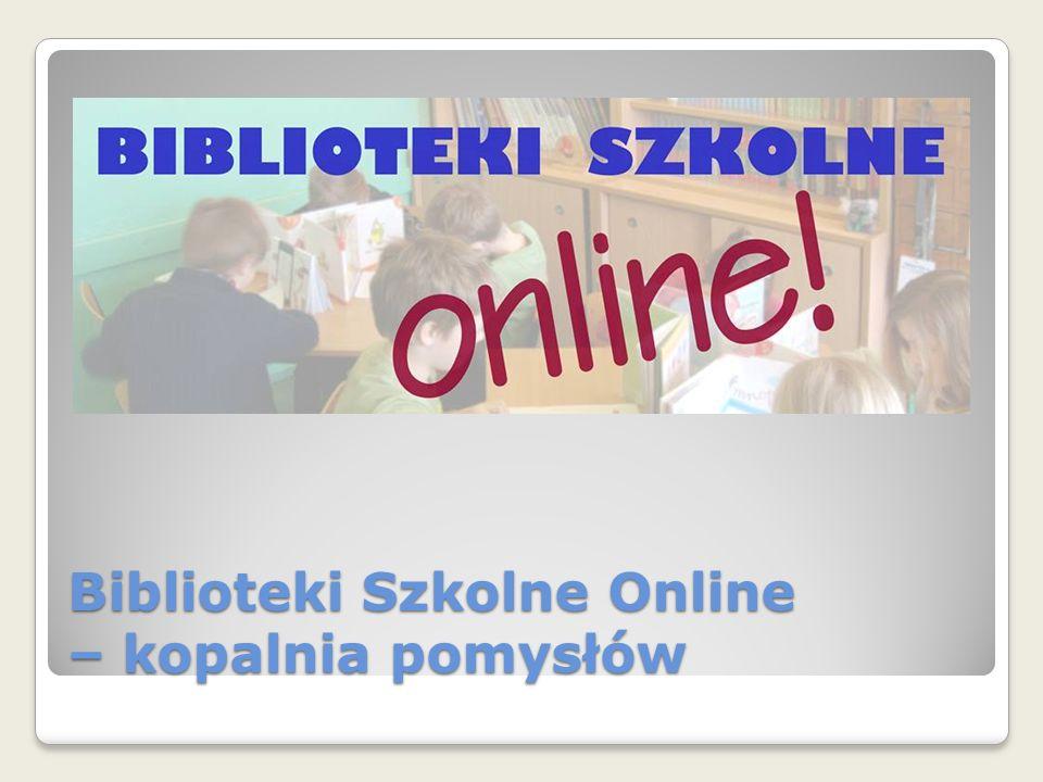Biblioteki Szkolne Online – kopalnia pomysłów