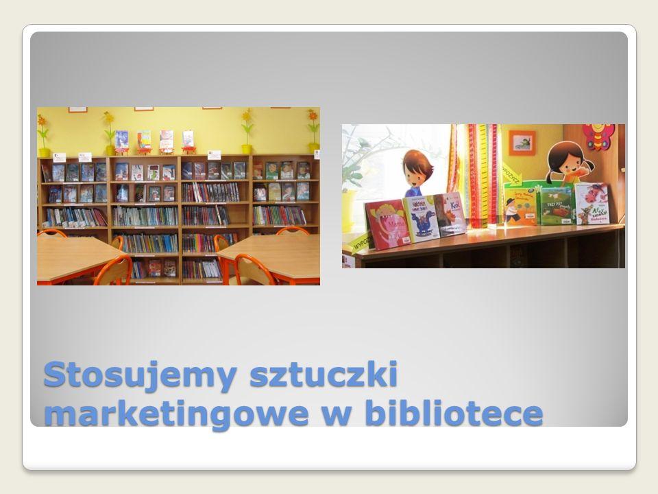 Stosujemy sztuczki marketingowe w bibliotece
