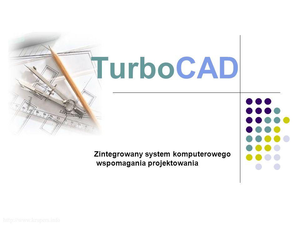 TurboCAD Zintegrowany system komputerowego wspomagania projektowania http://www.krupers.info