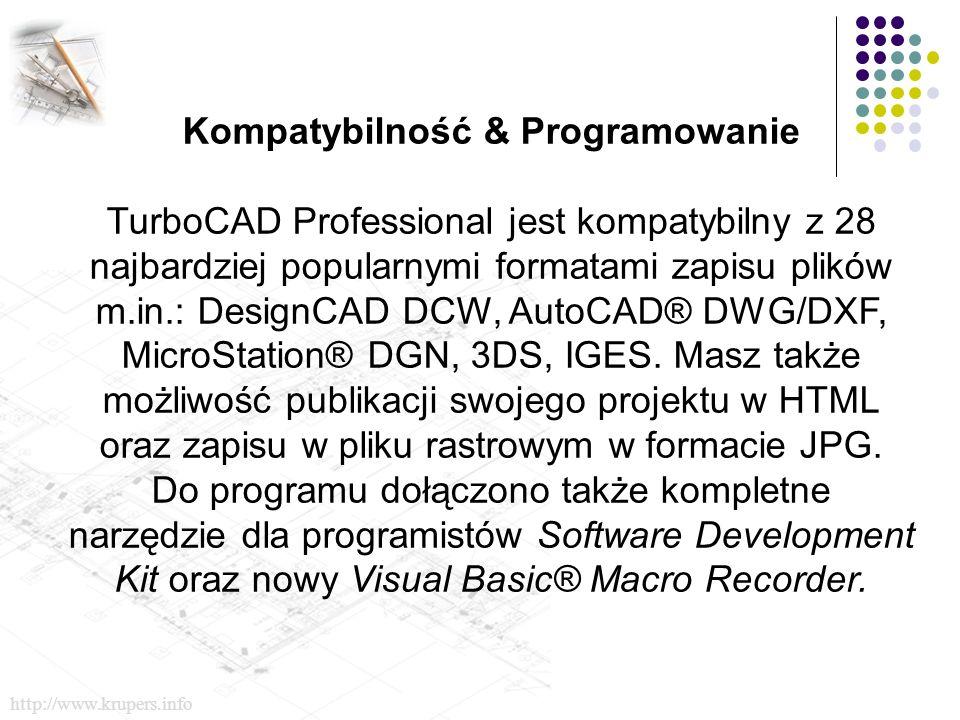 Kompatybilność & Programowanie TurboCAD Professional jest kompatybilny z 28 najbardziej popularnymi formatami zapisu plików m.in.: DesignCAD DCW, AutoCAD® DWG/DXF, MicroStation® DGN, 3DS, IGES.
