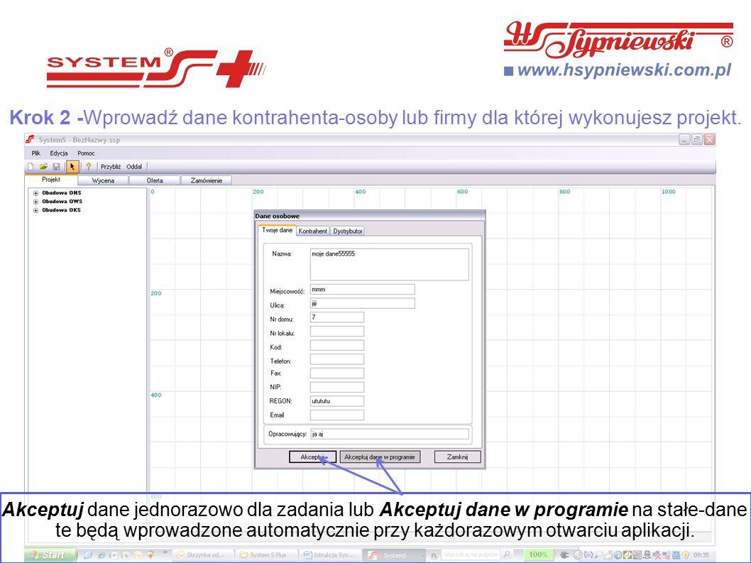 Akceptuj dane jednorazowo dla zadania lub Akceptuj dane w programie na stałe-dane te będą wprowadzone automatycznie przy każdorazowym otwarciu aplikacji.