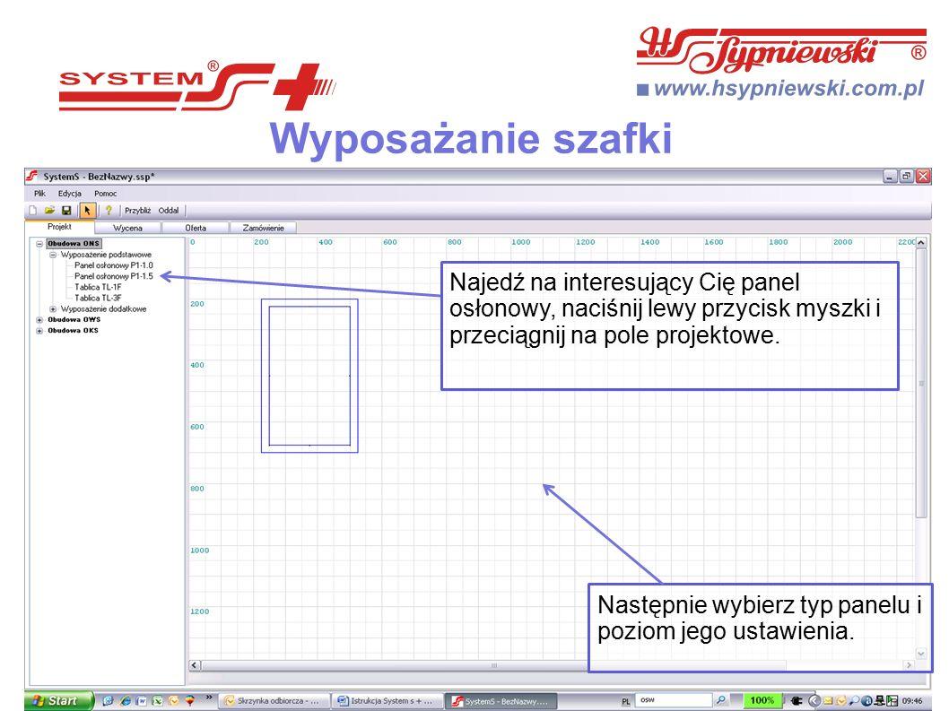 Najedź na interesujący Cię panel osłonowy, naciśnij lewy przycisk myszki i przeciągnij na pole projektowe.