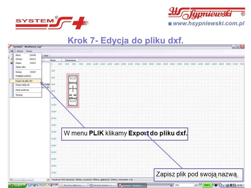Krok 7- Edycja do pliku dxf. W menu PLIK klikamy Export do pliku dxf. Zapisz plik pod swoją nazwą.