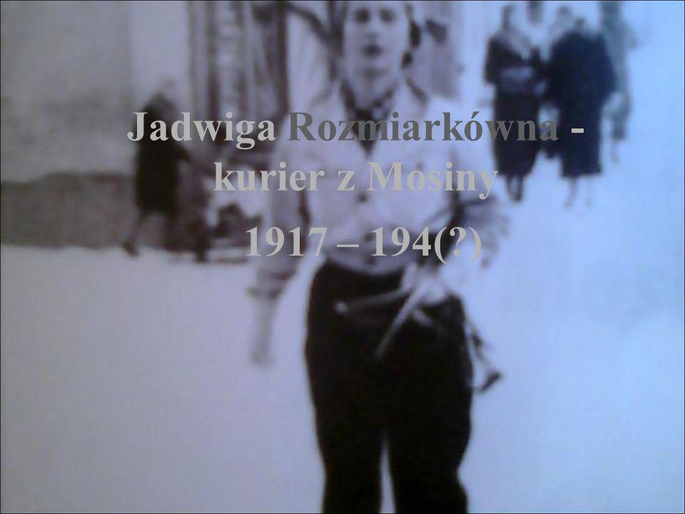 Jadwiga Rozmiarkówna - kurier z Mosiny 1917 – 194( )