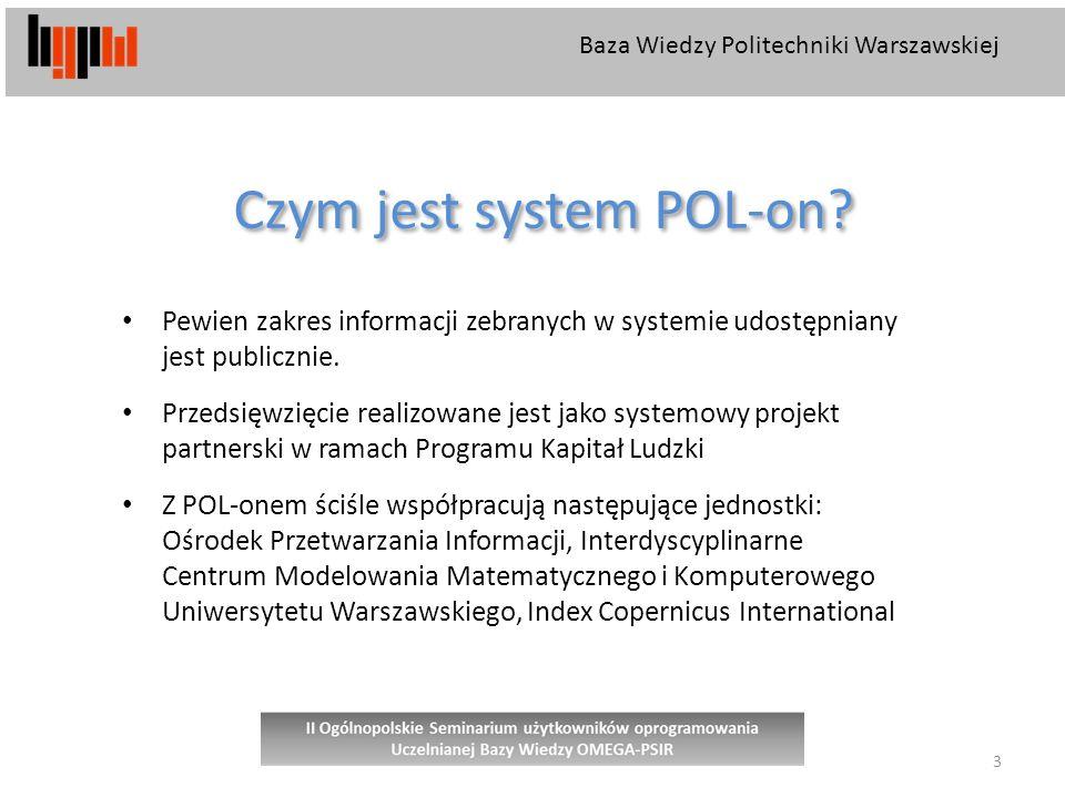Baza Wiedzy Politechniki Warszawskiej 3 Pewien zakres informacji zebranych w systemie udostępniany jest publicznie.