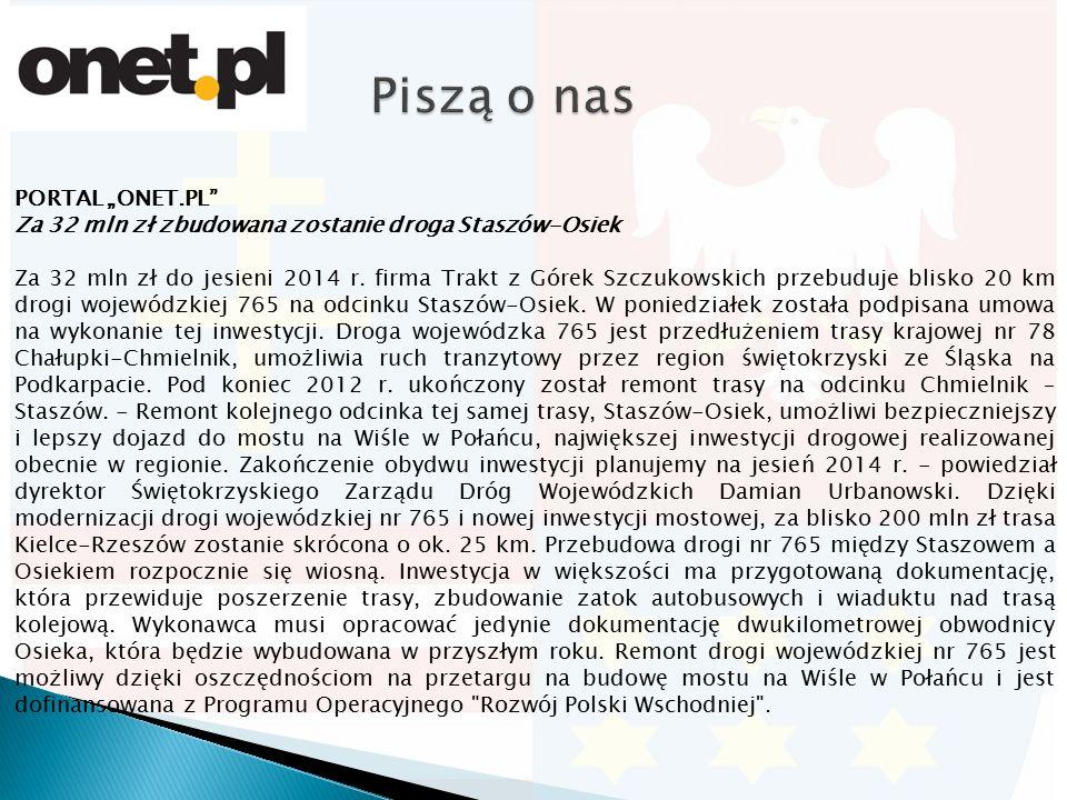 """PORTAL """"ONET.PL Za 32 mln zł zbudowana zostanie droga Staszów-Osiek Za 32 mln zł do jesieni 2014 r."""