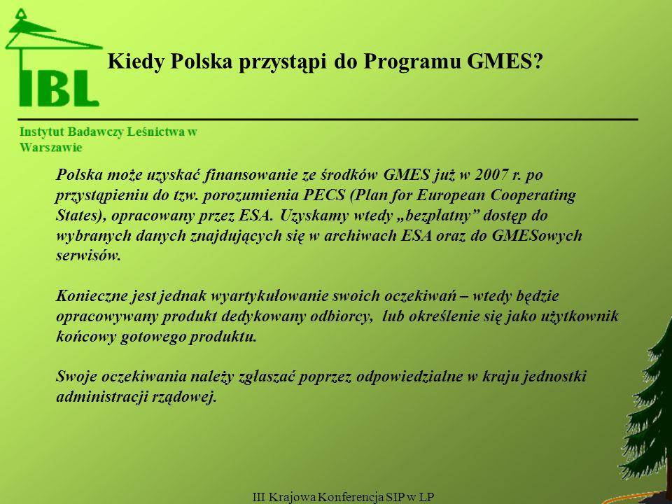III Krajowa Konferencja SIP w LP Kiedy Polska przystąpi do Programu GMES.