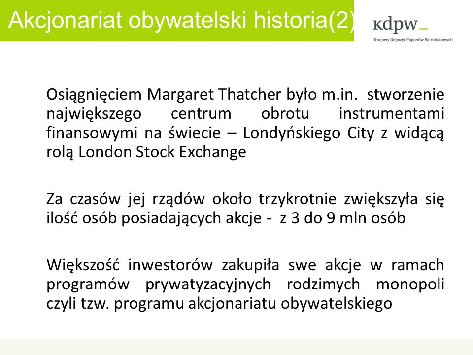 Akcjonariat obywatelski historia(2) Osiągnięciem Margaret Thatcher było m.in.