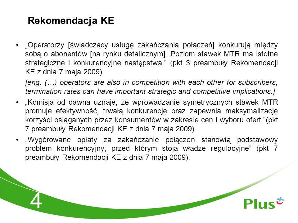"""4 Rekomendacja KE """"Operatorzy [świadczący usługę zakańczania połączeń] konkurują między sobą o abonentów [na rynku detalicznym]."""