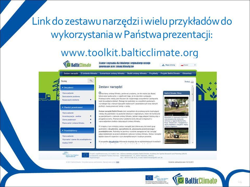 14 Link do zestawu narzędzi i wielu przykładów do wykorzystania w Państwa prezentacji: www.toolkit.balticclimate.org