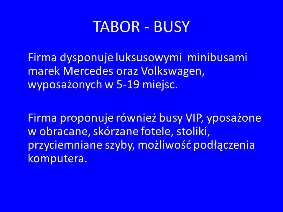 TABOR - BUSY Firma dysponuje luksusowymi minibusami marek Mercedes oraz Volkswagen, wyposażonych w 5-19 miejsc.