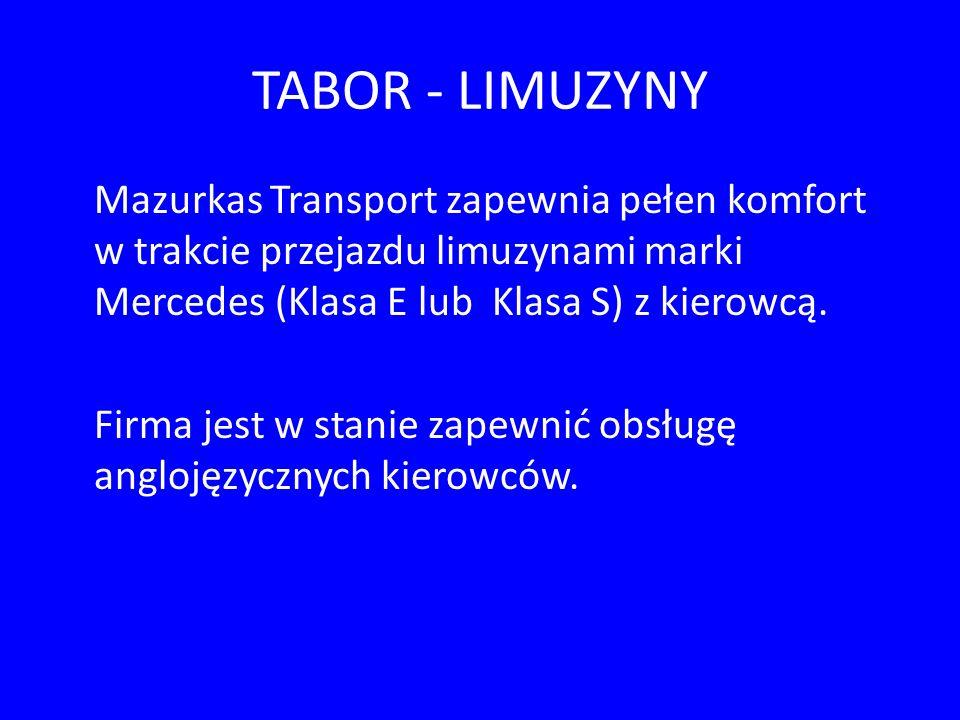 TABOR - LIMUZYNY Mazurkas Transport zapewnia pełen komfort w trakcie przejazdu limuzynami marki Mercedes (Klasa E lub Klasa S) z kierowcą.