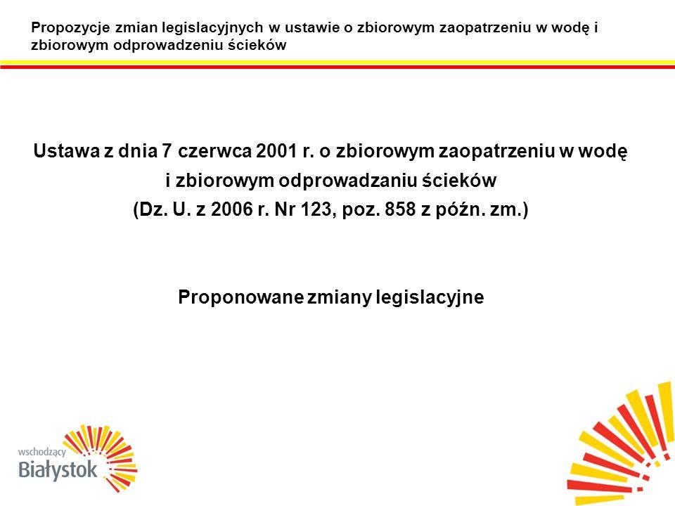 Propozycje zmian legislacyjnych w ustawie o zbiorowym zaopatrzeniu w wodę i zbiorowym odprowadzeniu ścieków Ustawa z dnia 7 czerwca 2001 r.