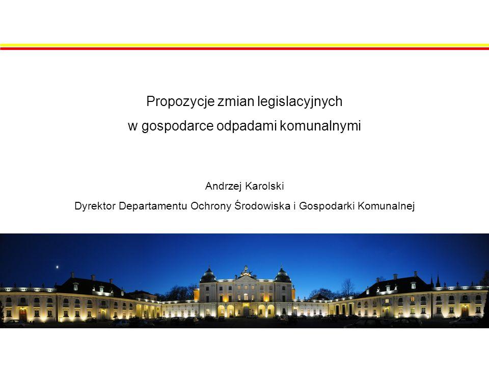 Propozycje zmian legislacyjnych w gospodarce odpadami komunalnymi Ustawa z dnia 1 lipca 2011r.