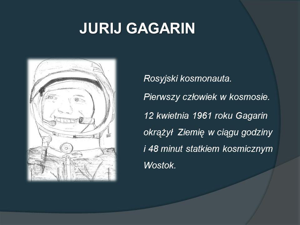 JURIJ GAGARIN Rosyjski kosmonauta. Pierwszy człowiek w kosmosie.