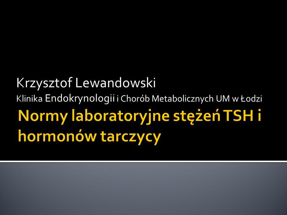 Krzysztof Lewandowski Klinika Endokrynologii i Chorób Metabolicznych UM w Łodzi