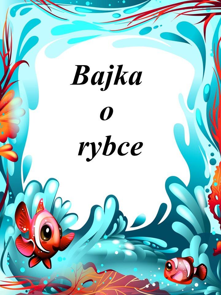 Bajka o rybce