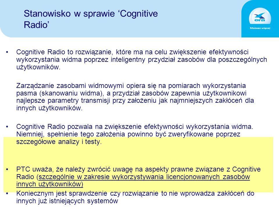 Stanowisko w sprawie 'Cognitive Radio' Cognitive Radio to rozwiązanie, które ma na celu zwiększenie efektywności wykorzystania widma poprzez inteligentny przydział zasobów dla poszczególnych użytkowników.